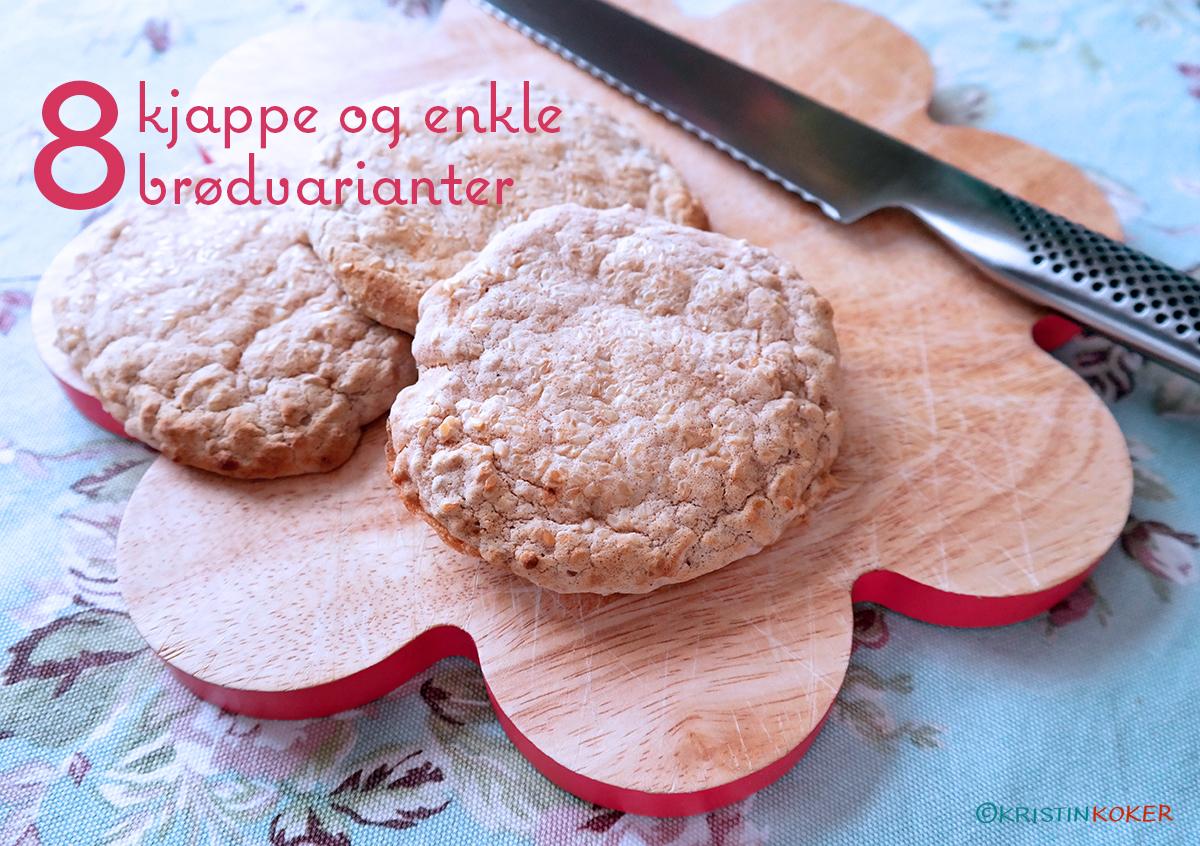 Enkel og kjapp bakst når brødboksen er tom, 8 lettbakte varianter.